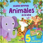 ANIMALES DE LA SELVA (SOLAPAS SORPRESA)