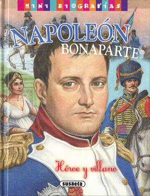 NAPOLEON BONAPARTE. HEROE Y VILLANO