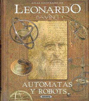 ATLAS ILUSTRADO DE LEONARDO DA VINCI, AUTOMATAS Y ROBOTS