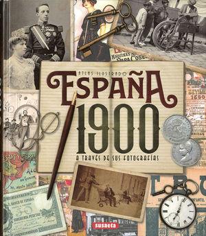 ATLAS ILUSTRADO DE ESPAÑA 1900 A TRAVES DE SUS FOTOGRAFIAS