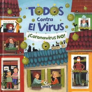 TODOS CONTRA EL VIRUS ¡CORONAVIRUS NO!