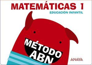 MATEMÁTICAS ABN 1. (CUADERNOS 1 Y 2)