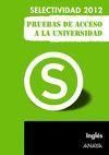 SELECTIVIDAD-PAU 2012, INGLÉS, PRUEBAS DE ACCESO A LA UNIVERSIDAD