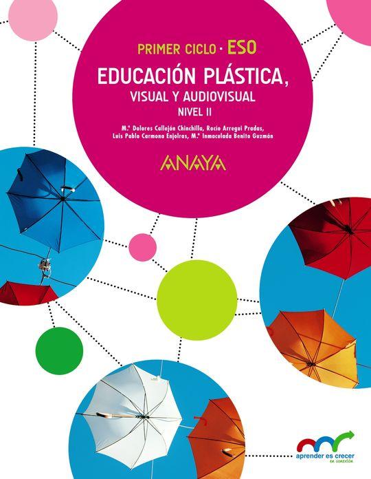 EDUCACIÓN PLÁSTICA, VISUAL Y AUDIOVISUAL. NIVEL II.