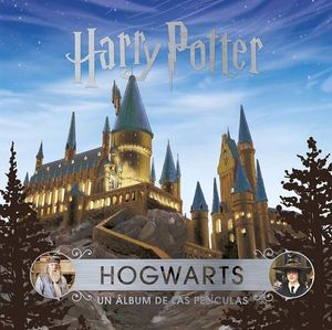 HARRY POTTER. HOGWART´S. UN ALBUM DE PELICULAS