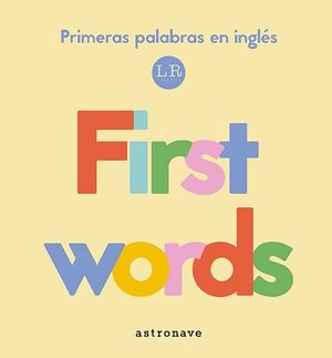FIRTS WORDS:MIS PRIMERAS PALABRAS INGLES