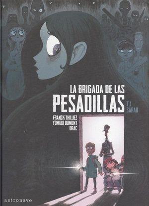 LA BRIGADA DE LAS PESADILLAS TOMO 1. SARAH