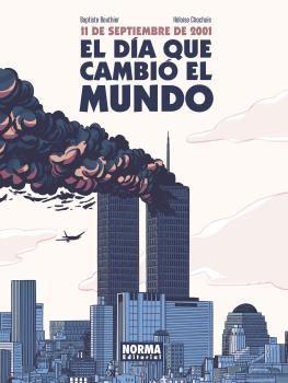 11 DE SEPTIEMBRE DE 2001. EL DIA QUE CAMBIO EL MUNDO