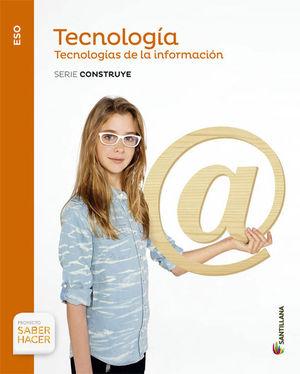 TECNOLOGIA ESO TECNOLOGIA DE LA INFORMACION SERIE CONSTRUYE SABER HACER