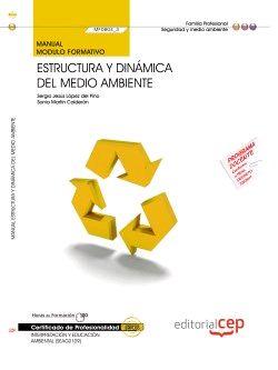 MANUAL ESTRUCTURA Y DINÁMICA DEL MEDIO AMBIENTE (MF0804_3). CERTIFICADOS DE PROF