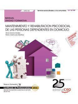 MANUAL. MANTENIMIENTO Y REHABILITACION PSICOSOCIAL DE LAS PERSONAS DEPENDIENTES