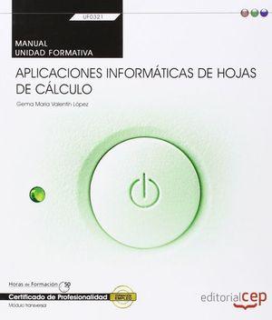 MANUAL APLICACIONES INFORMÁTICAS DE HOJAS DE CÁLCULO UF0321. CERTIFICADOS DE PRO