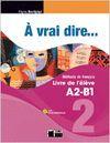 A VRAI DIRE 2 LIVRE DE L'ELEVE+CIVI-DIGITALE