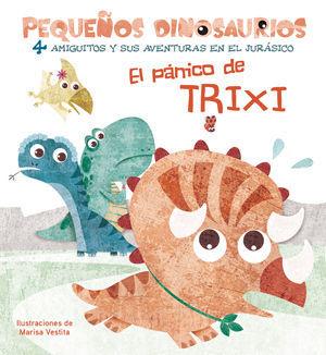 EL PANICO DE TRIXI PEQUEÑOS DINOSAURIOS +2 AÑOS