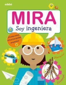 MIRA: SOY INGENIERA