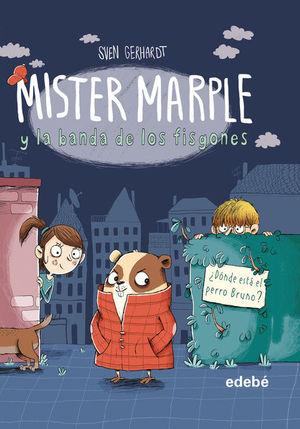 MISTER MARPLE Y LA BANDA DE LOS FISGONES 1: ¿DÓNDE ESTÁ EL PERRO BRUNO?
