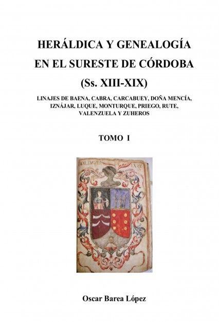 HERÁLDICA Y GENEALOGÍA EN EL SURESTE DE CÓRDOBA  (SS. XIII-XIX). LINAJES DE BAEN