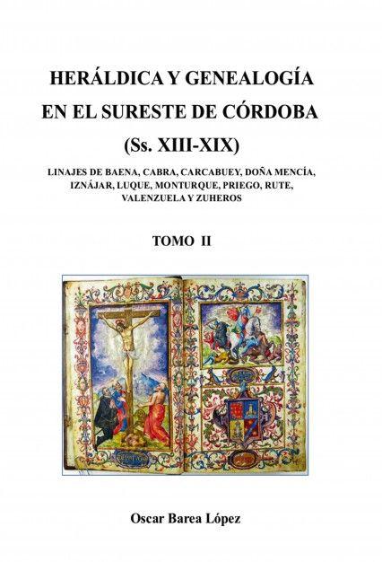 HERÁLDICA Y GENEALOGÍA EN EL SURESTE DE CÓRDOBA (SS. XIII-XIX). LINAJES DE BAENA