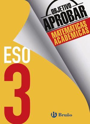 OBJETIVO APROBAR MATEMÁTICAS ACADÉMICAS 3 ESO