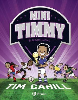 MINI TIMMY 4. EL MINIMUNDIAL