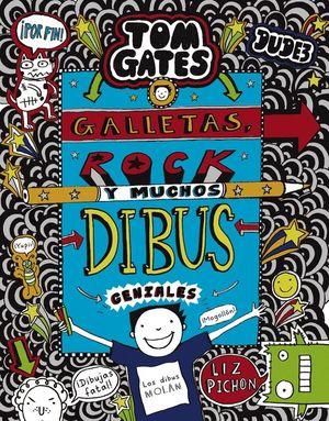 TOM GATES 14: GALLETAS, ROCK Y MUCHOS DIBUS GENIALES