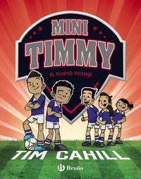 MINI TIMMY 7: EL NUEVO FICHAJE