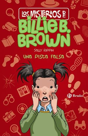 LOS MISTERIOS DE BILLIE B. BROWN 5: UNA PISTA FALSA
