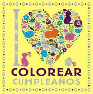 I LOVE COLOREAR CUMPLEAÑOS