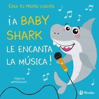 A BABY SHARK LE ENCANTA LA MÚSICA