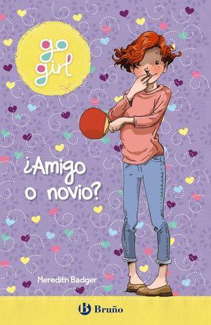 GO GIRL - ¿AMIGO O NOVIO