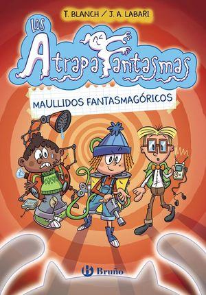 LOS ATRAPAFANTASMAS 1. MAULLIDOS FANTASMAGÓRICOS