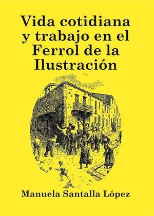 VIDA COTIDIANA Y TRABAJO EN EL FERROL DE LA ILUSTRACION