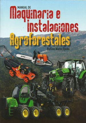MANUAL DE MAQUINARIA E INSTALACIONES AGROFORESTALES