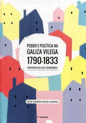 PODER E POLÍTICA NA GALIZA VILEGA. 1790-1833