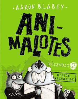ANIMALOTES 2: MISIÓN IMPLUMABLE