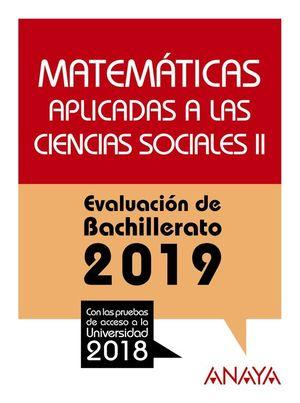 MATEMÁTICAS APLICADAS A LAS CIENCIAS SOCIALES II. EVALUACIÓN DE BACHILLERATO 2019