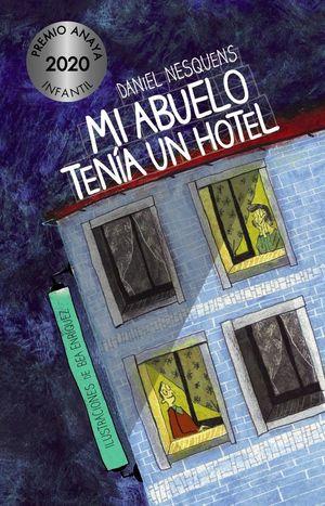 MI ABUELO TENIA UN HOTEL