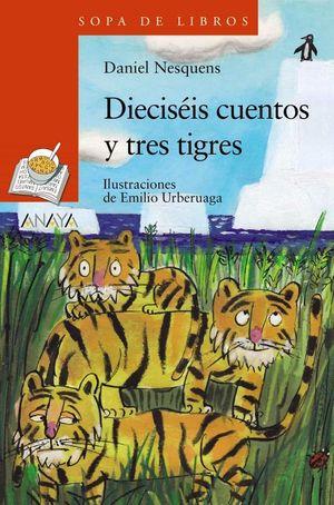 DIECISÉIS CUENTOS Y TRES TIGRES