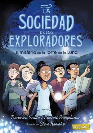 LA SOCIEDAD DE LOS EXPLORADORES, 1. EL MISTERIO DE LA TORRE DE LA LUNA
