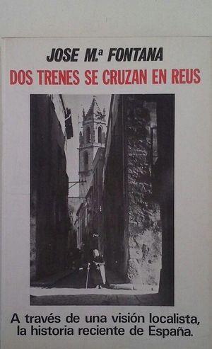 DOS TRENES SE CRUZAN EN REUS
