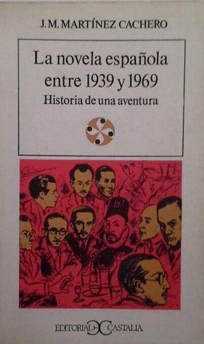 LA NOVELA ESPAÑOLA ENTRE 1939 Y 1969
