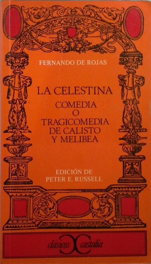 COMEDIA O TRAGICOMEDIA DE CALISTO Y MELIBEA