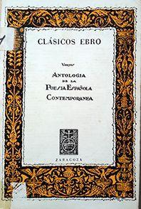ANTOLOGÍA DE LA POESÍA ESPAÑOLA CONTEMPORÁNEA (TOMO 1)