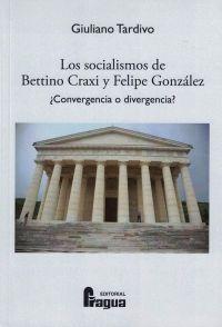 LOS SOCIALISMOS DE BETTINO CRAXI Y FELIPE GONZÁLEZ ¿CONVERGENCIA O DIVERGENCIA?