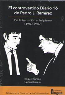 EL CONTROVERTIDO DIARIO 16 DE PEDRO J. RAMIREZ