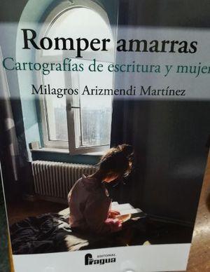 ROMPER AMARRAS. CARTOGRAFAS DE ESCRITURA Y MUJER