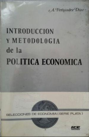 INTRODUCCIÓN Y METODOLOGÍA DE LA POLÍTICA ECONÓMICA