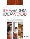IDEA MADERA / IDEA WOOD