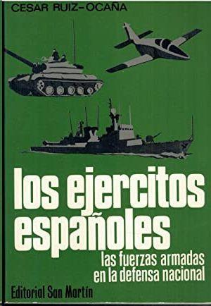 LOS EJÉRCITOS ESPAÑOLES - LAS FUERZAS ARMADAS EN LA DEFENSA NACIONAL