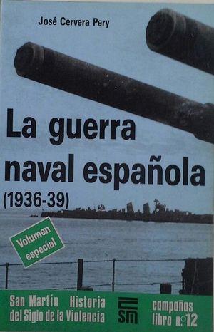 GUERRA NAVAL ESPAÑOLA 1936-39, LA